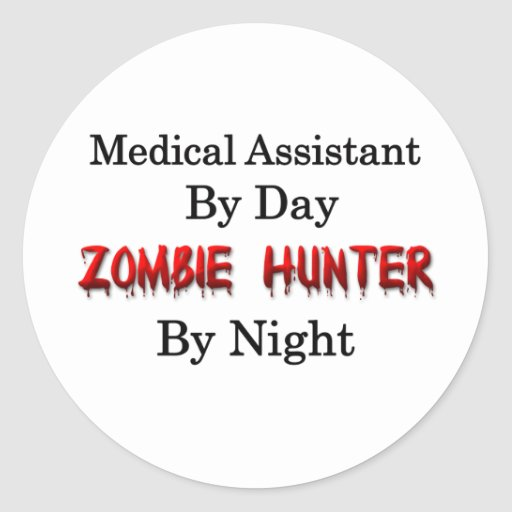 Medical Assistant/Zombie Hunter Sticker