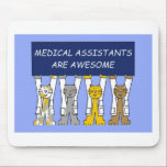 """Medical Assistants are Awesome. Mouse Pad<br><div class=""""desc"""">Four cartoon cats wearing white coats hold up a blue sign that says &#39;Medical Assistants are awesome&#39;.</div>"""