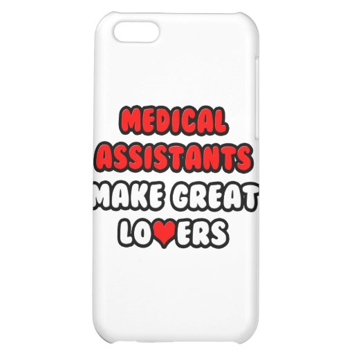 Medical Assistants Make Great Lovers iPhone 5C Cases