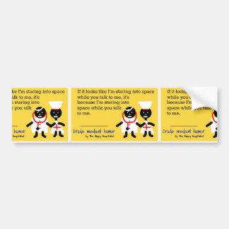 Medical Humor Bumper Sticker