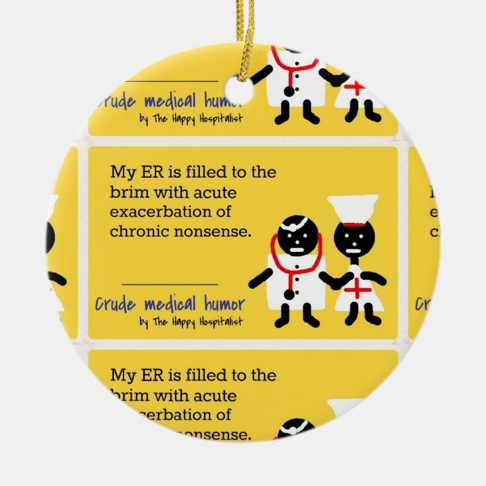 Medical Humor Ceramic Ornament