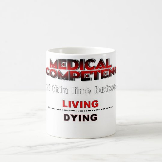 MEDICAL INCOMPETENCE COFFEE MUG