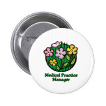 Medical Practice Manager Blooms Pinback Button
