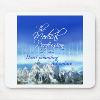 Medical Profession is a Heart-pounding Adventure Mouse Pad