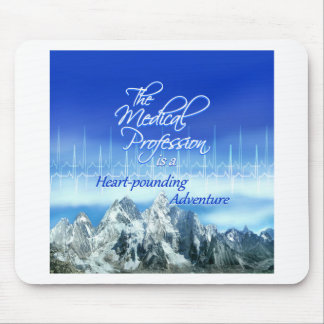 Medical Profession is an Adventure_Heartbeat & Mou Mouse Pad