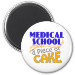 Medical School - Piece of Cake 2 Inch Round Magnet