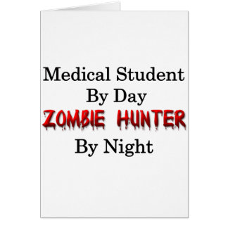 Medical Student/Zombie Hunter Greeting Card