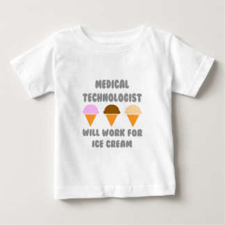 Medical Tech ... Will Work For Ice Cream Baby T-Shirt