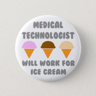 Medical Tech ... Will Work For Ice Cream Button