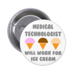 Medical Tech ... Will Work For Ice Cream Pin