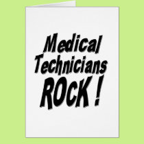 Medical Technicians Rock! Greeting Card