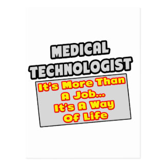 Medical Technologist...Way of Life Postcard