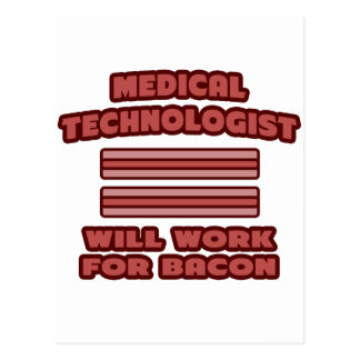 Medical Technologist .. Will Work For Bacon Postcard