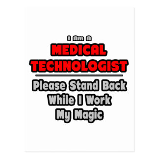 Medical Technologist...Work My Magic Postcard