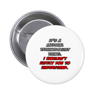 Medical Technologist Wouldn t Understand Pin
