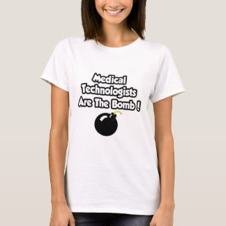 Medical Technologists Are The Bomb! T-Shirt