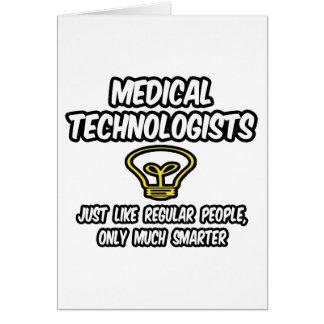 Medical Technologists...Regular People, Smarter Card