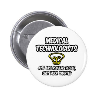 Medical Technologists...Regular People, Smarter Pinback Button