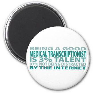 Medical Transcriptionist 3% Talent 2 Inch Round Magnet