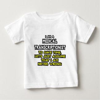 Medical Transcriptionist Joke .. Never Wrong Baby T-Shirt