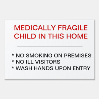 Medically Fragile Child in Home Yard Sign
