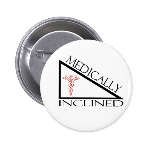 Medically Inclined 2 Inch Round Button