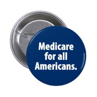 Medicare for all Americans Button