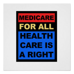 Medicare for All - Healthcare is a Right Poster