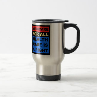 Medicare for All - Healthcare is a Right Travel Mug