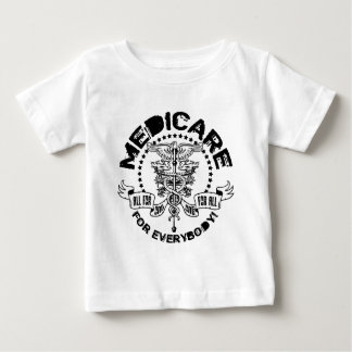 Medicare For Everybody Baby T-Shirt
