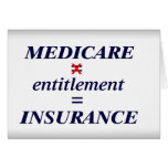 Medicare not Entitlement Greeting Cards