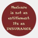 Medicare not Entitlement Round Sticker