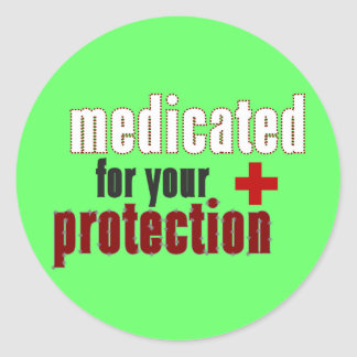 Medicated for your protection stickers sheet