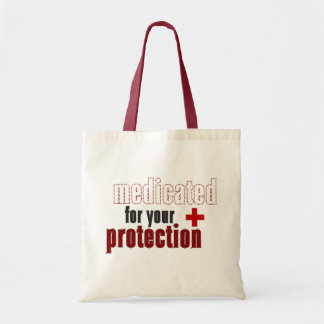 Medicated for your protection two tone tote bag