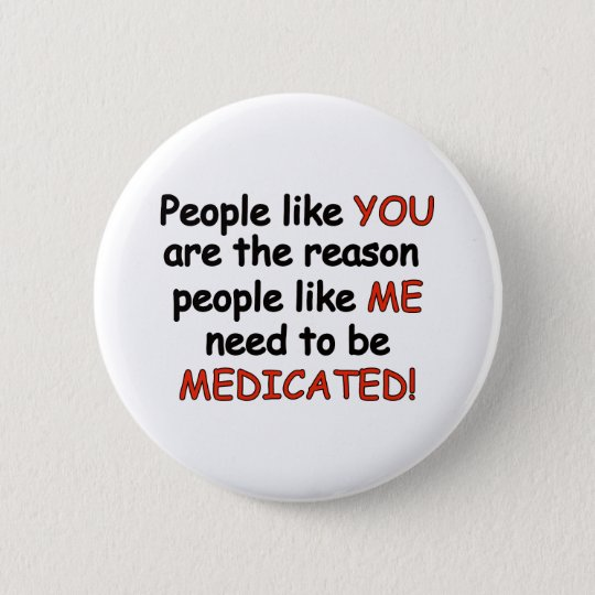 Medicated Pinback Button