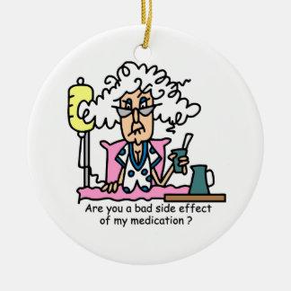Medication Side Effect Humor Ceramic Ornament