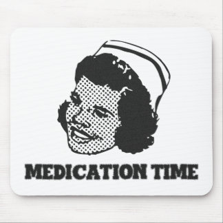 Medication Time Funny Nurse Parody Humor Mouse Pad