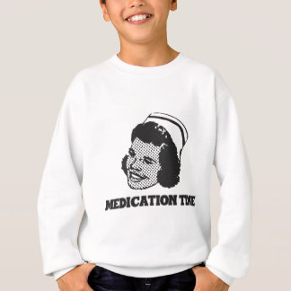 Medication Time Funny Nurse Parody Humor Sweatshirt