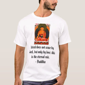 medicine-buddha-parantaj, Hatred does not cease... T-Shirt
