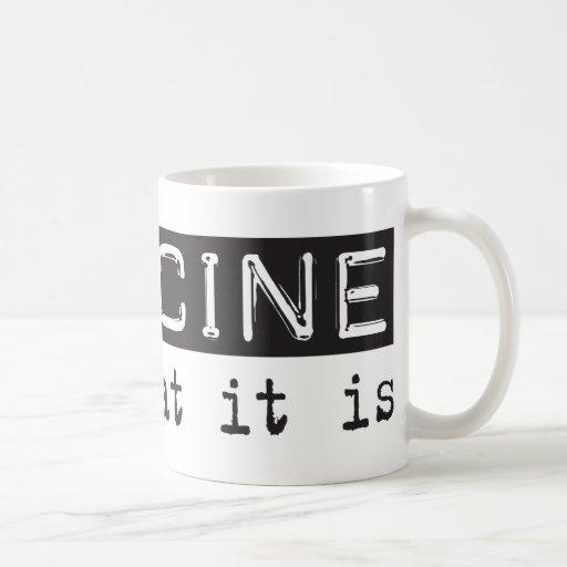 Medicine It Is Classic White Coffee Mug