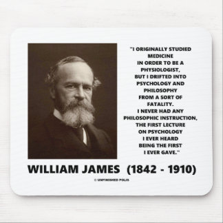 Medicine Psychology Philosophy William James Quote Mousepad
