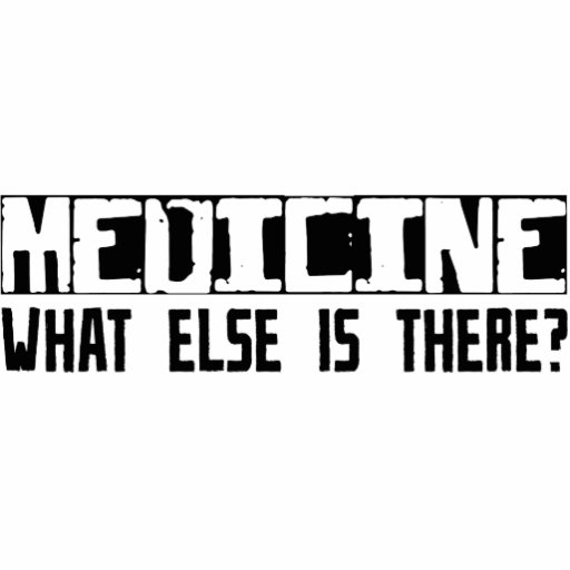 Medicine What Else Is There? Cut Out