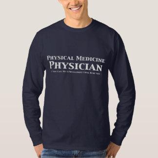 Médico de la medicina física si usted me llama un remera