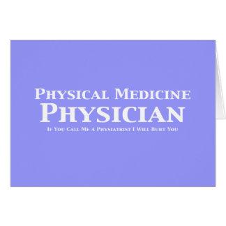 Médico de la medicina física si usted me llama un  tarjeta de felicitación
