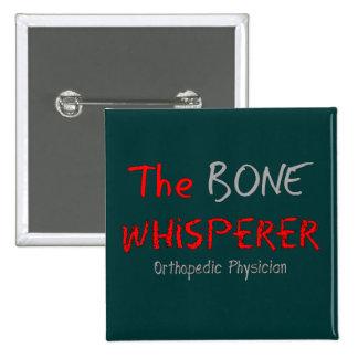 """Médico ortopédico """"el Whisperer del hueso """" Pin Cuadrada 5 Cm"""
