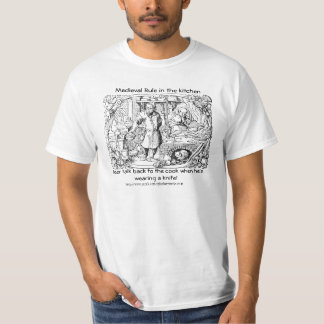 """""""Medieval Cooks with big knives Rule kitchen"""" T Shirt"""