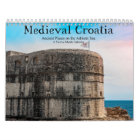 Medieval Croatia Ancient Places on Adriatic Sea Calendar