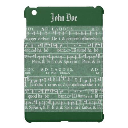 Medieval Music Manuscript Ipad Mini Case