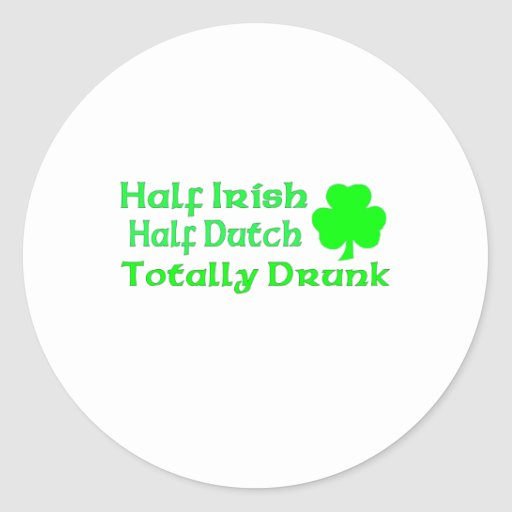 Medio holandés a medias irlandés bebido totalmente pegatina redonda