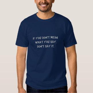 Medio qué usted dice la camiseta playeras